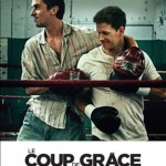 Le coup de grâce: Trailer & Posters for the Fighter (Québec, Canada)